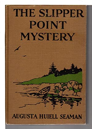 THE SLIPPER POINT MYSTERY.: Seaman, Augusta Huiell.