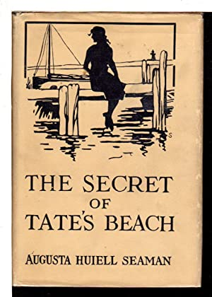SECRET OF TATE'S BEACH: Seaman, Augusta Huiell