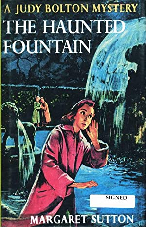 THE HAUNTED FOUNTAIN: A Judy Bolton Mystery, #28.: Sutton, Margaret.