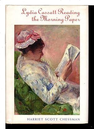 LYDIA CASSATT READING THE MORNING PAPERS.: Chessman, Harriet Scott.