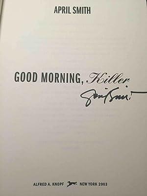 GOOD MORNING, KILLER.: Smith, April.