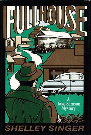 FULL HOUSE: A Jake Samson Mystery.: Singer, Shelley (pseudonym of Rochelle Singer.)