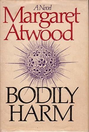 BODILY HARM: Atwood, Margaret