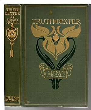 TRUTH DEXTER.: McCall, Sidney [pseudonym of Mary McNeill Scott (Mrs Ernest) Fenollosa, 1865-1954].