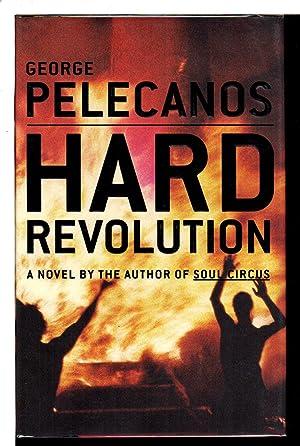HARD REVOLUTION.: Pelecanos, George P.