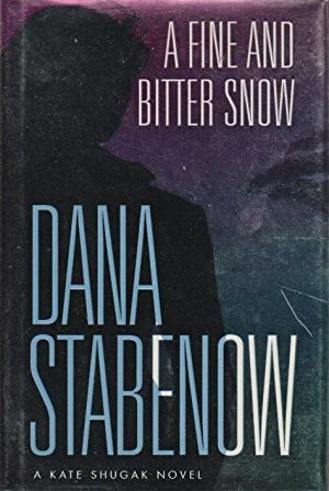 A FINE AND BITTER SNOW.: Stabenow, Dana.