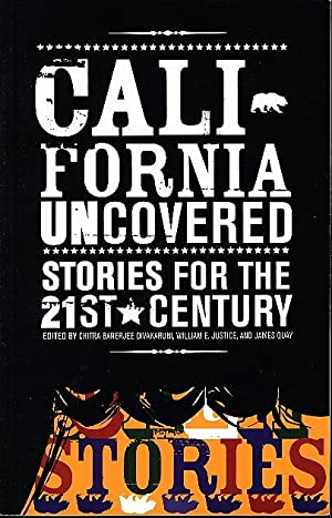 CALIFORNIA UNCOVERED: Stories for the 21st Century.: Houston, James D., Maxine Hong Kingston and ...