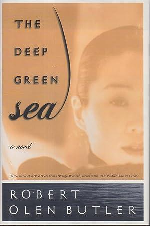 THE DEEP GREEN SEA.: Butler, Robert Olen.