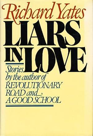 LIARS IN LOVE.: Yates, Richard.