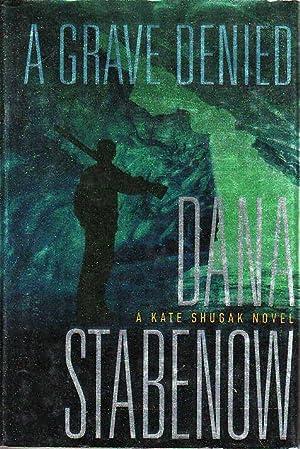 A GRAVE DENIED.: Stabenow, Dana.