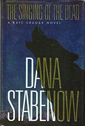 THE SINGING OF THE DEAD.: Stabenow, Dana.