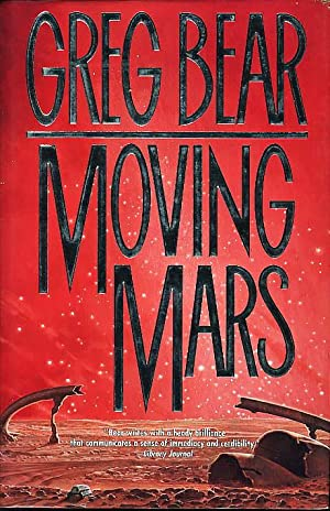 MOVING MARS.: Bear, Greg.