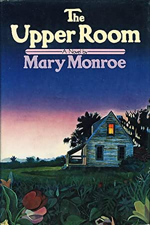 THE UPPER ROOM.: Monroe, Mary.