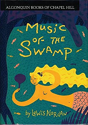 MUSIC OF THE SWAMP.: Nordan, Lewis.