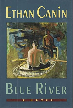 BLUE RIVER: Canin, Ethan