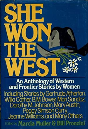 SHE WON THE WEST: An Anthology of Western & Frontier Stories by Women.: Anthology] Muller, ...