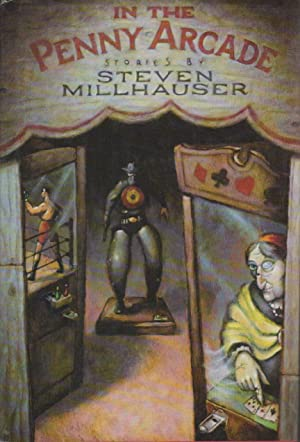 IN THE PENNY ARCADE: Stories.: Millhauser, Steven.