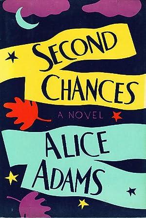 SECOND CHANCES.: Adams, Alice.