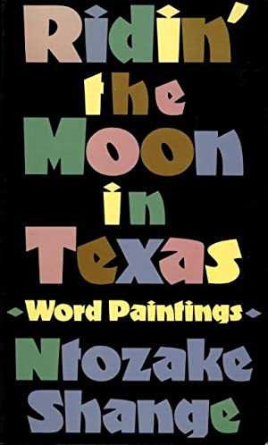 RIDIN' THE MOON IN TEXAS: Word Paintings.