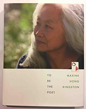 TO BE THE POET.: Kingston, Maxine Hong.