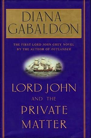 LORD JOHN AND THE PRIVATE MATTER.: Gabaldon, Diana
