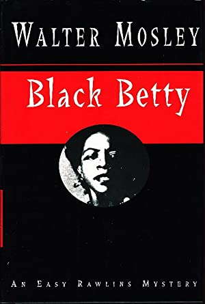 BLACK BETTY.: Mosley, Walter.