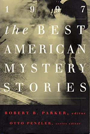 THE BEST AMERICAN MYSTERY STORIES 1997.: Anthology, signed] Parker, Robert B., editor, Penzler, ...