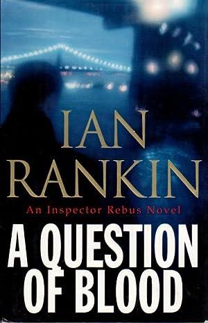 A QUESTION OF BLOOD: An Inspector Rebus Novel.: Rankin, Ian.