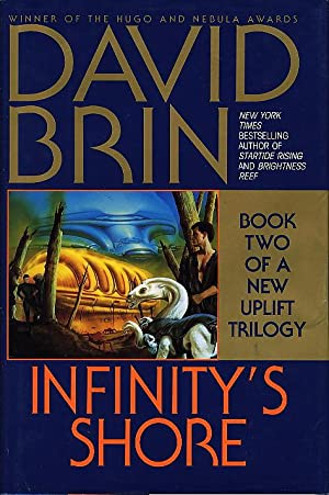 INFINITY'S SHORE : Book Two of a New Uplift Trilogy.: Brin, David.