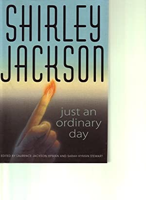 JUST AN ORDINARY DAY.: Jackson, Shirley (edited by Laurence Jackson Hyman and Sarah Hyman Stewart.)