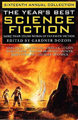 THE YEAR'S BEST SCIENCE FICTION: Sixteenth (16th) Annual Collection: Anthology, signed] Dozois...