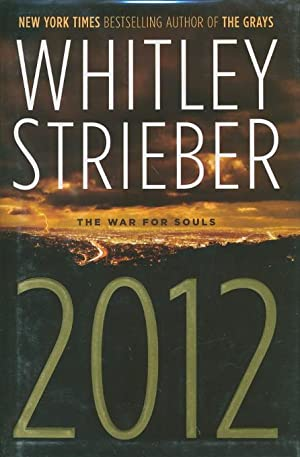 2012: The War for Souls.: Strieber, Whitley