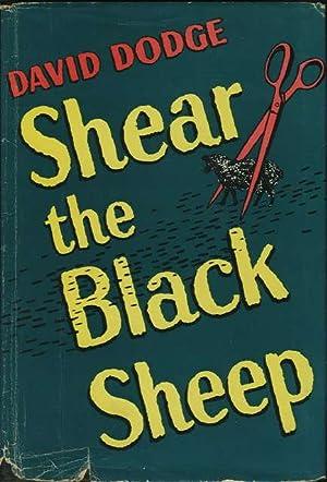 SHEAR THE BLACK SHEEP.: Dodge, David [1910-1974.]