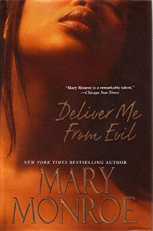 DELIVER ME FROM EVIL.: Monroe, Mary.