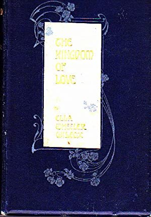 The Kingdom Of Love And Other Poems: Ella Wheeler Wilcox