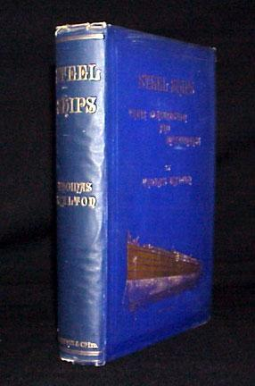 Steel Ships Their Construction and Maintenance - A Manual for Shipbuilders, Ship Superintendents, ...
