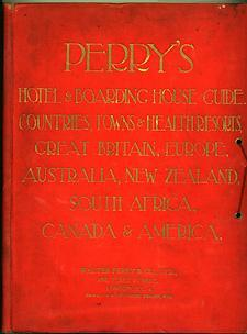 Perry's Hotel and Boarding House Guide - Countries, Towns and Health Resorts.: ( Golden Age of...