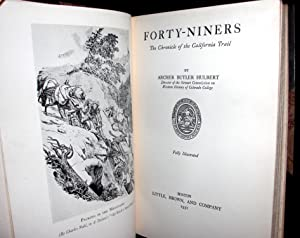 Forty-Niners - The Chronicle of the California Trail.: Hulbert, Arthur.