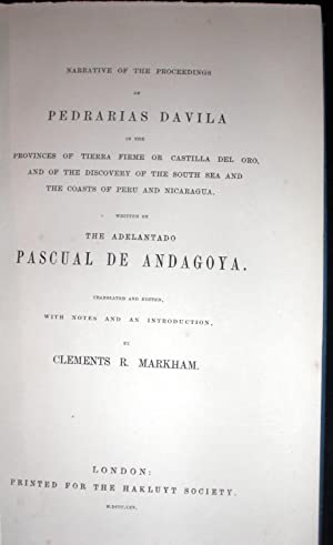 Narritive of the Proceedings of Pedrarias Davila in the Provinces of Tierra Firme or Castilla Del ...