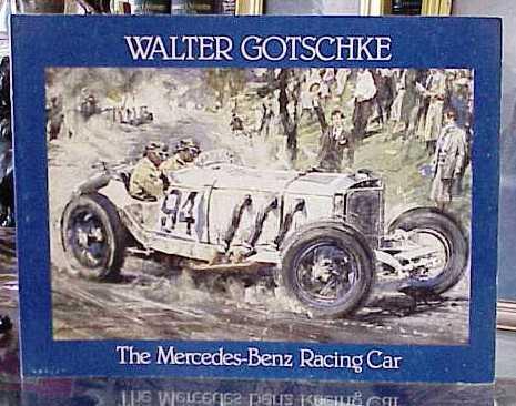 Walter gotschke the mercedes benz racing car twenty for Walter mercedes benz