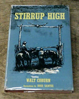 STIRRUP HIGH (First Edition) Illustrated by Ross: COBURN, WALT
