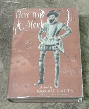Here Was a Man A Romantic History of Sir Walter Raleigh, His Voyages, His Discoveries, and His Queen