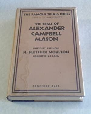 The Trial of Alexander Campbell Mason The Famous Trials Series