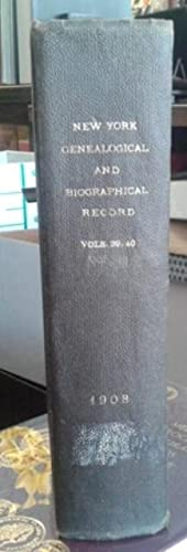The New York Genealogical and Biographical Record Volume XXXIX and XL, 1908