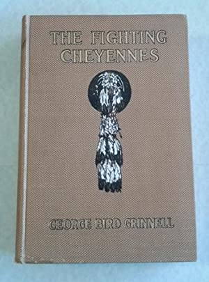 The Fighting Cheyennes First Edition: Grinnell, George Bird