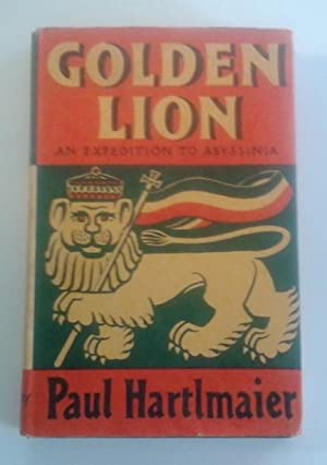 Golden Lion An Expedition to Abyssinia: Hartlmaier, Paul