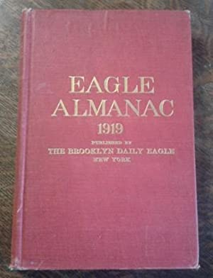 Brooklyn Daily Eagle Almanac 1919 A Book of Information, General of the World, and Special of New...