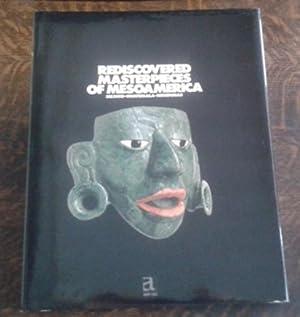 Rediscovered Masterpieces of Mesoamerica Mexico-Guatemala-Honduras: Berjonneau, Gerald, Emile