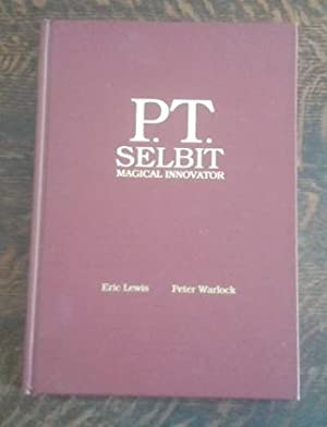 P. T. Selbit Magical Innovator (Limited Edition) #850 of 1,000 Copies