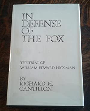 In Defense of the Fox The Trial of William Edward Hickman